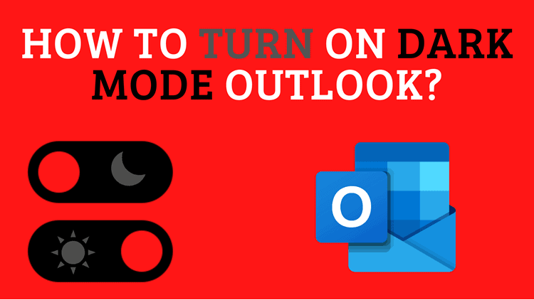 How To Turn on Dark Mode Outlook